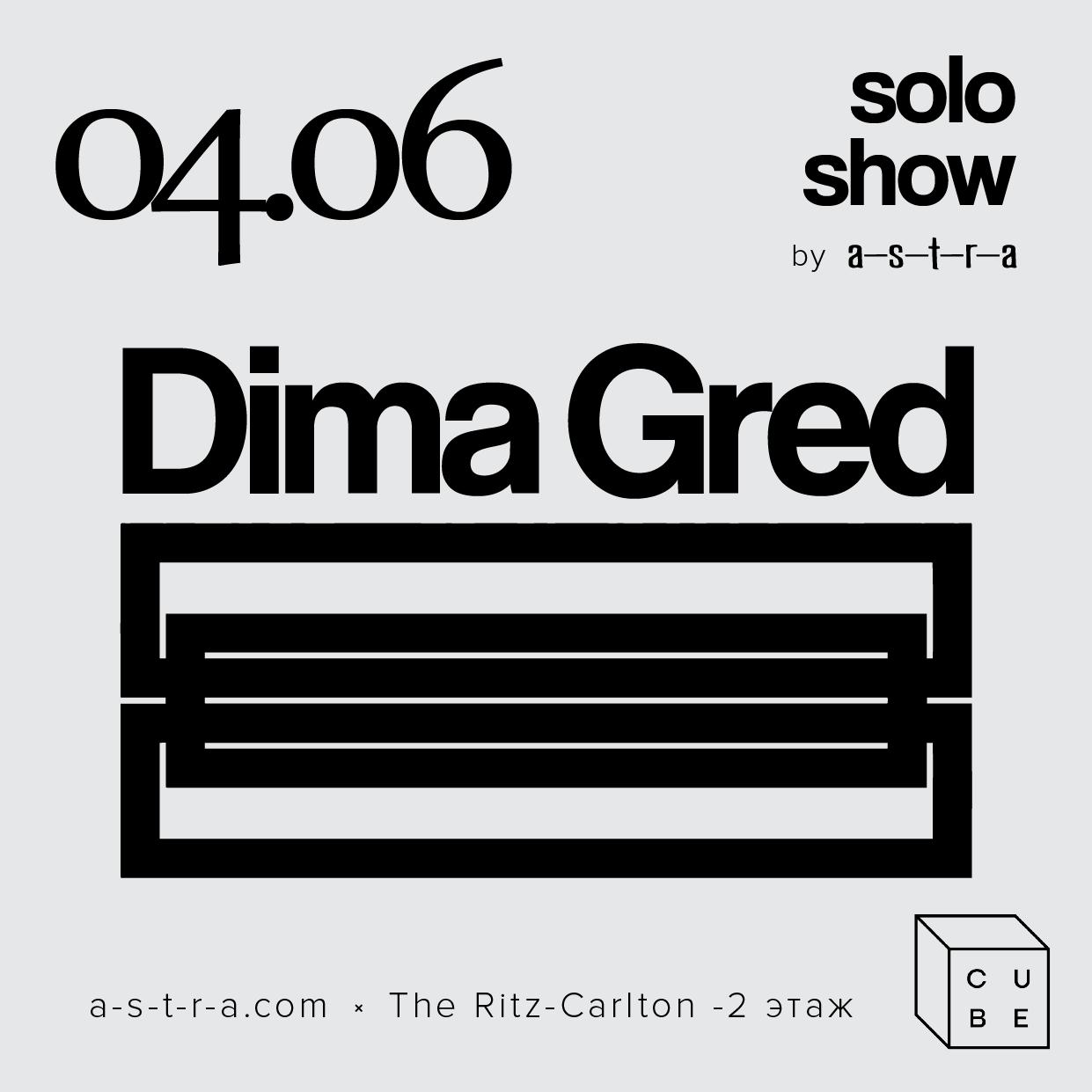 Solo Show Dima Gred
