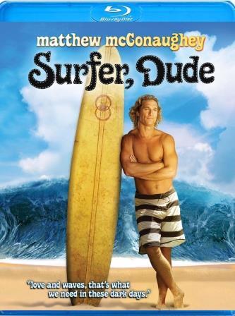 «Сёрфер» («Surfer, Dude»), 2008