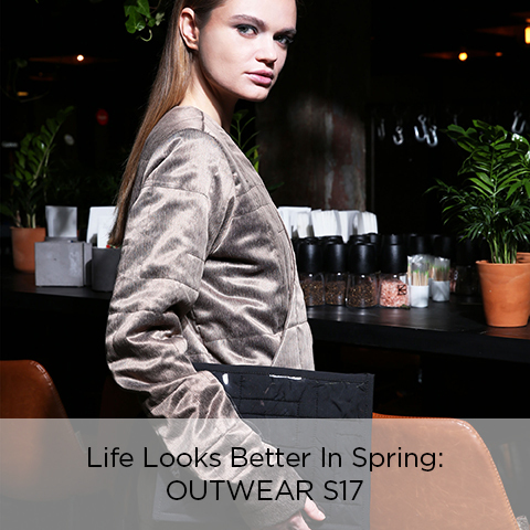 Life Looks Better In Spring: OUTWEAR S17