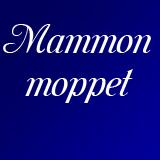 Mammon moppet