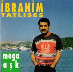 Mega Aşk - İbrahim Tatlıses