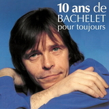 Pierre Bachelet / 10 Ans De Bachelet Pour Toujours (2CD)