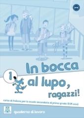 In Bocca Al Lupo 1 (Quaderno Esercizi)