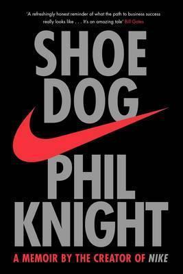 Kitab Shoe Dog: A Memoir by the Creator of NIKE:   Phil Knight