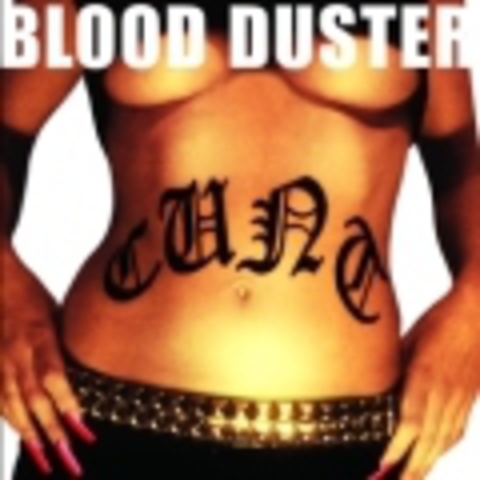BLOOD DUSTER   CUNT  2007