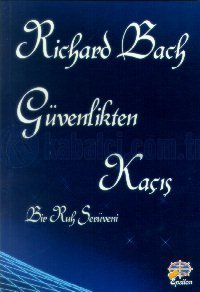 Kitab Güvenlikten Kaçış   Richard Bach