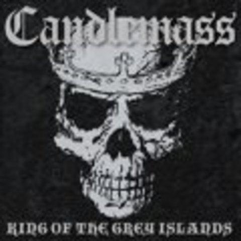 CANDLEMASS   KING OF THE GREY ISLANDS +2 bonus tracks  2007