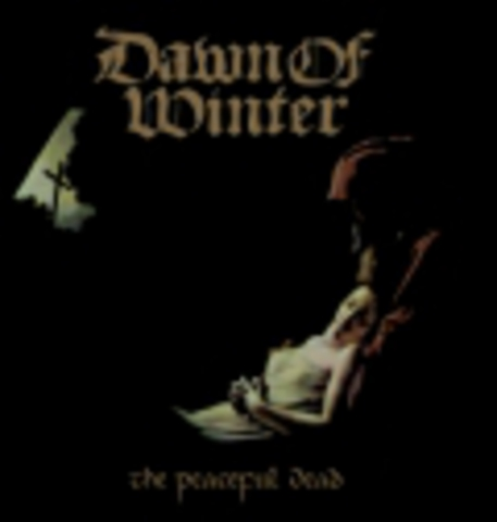 DAWN OF WINTER    THE PEACEFUL DEAD  2009