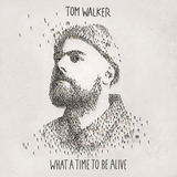 Tom Walker / What A Time To Be Alive (CD)