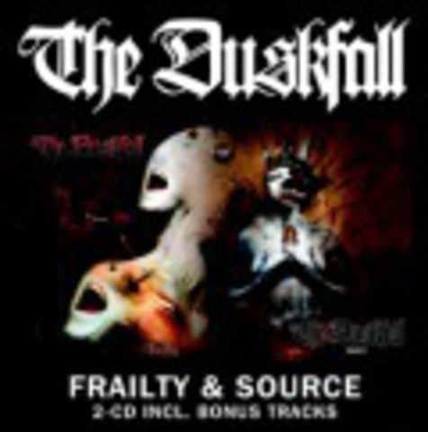 DUSKFALL   FRAILTY & SOURCE (2CD)  2005
