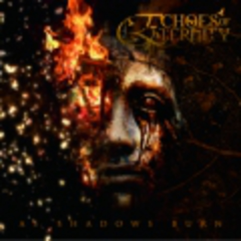 ECHOES OF ETERNITY    AS SHADOWS BURN  2009