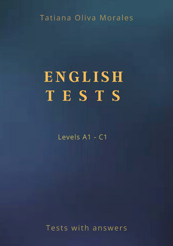 English Tests. Levels A1 - C1. Tests with answers