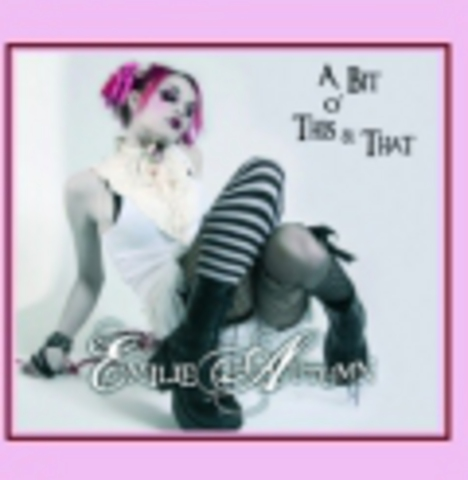 EMILIE AUTUMN   A BIT O' THIS & THAT  2007