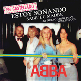 ABBA / Estoy Sonando (I Have A Dream) + Sabe Tu Madre (Does Your Mother Know) (7' Vinyl Single)