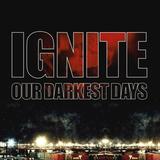 Ignite / Our Darkest Days (LP+CD)