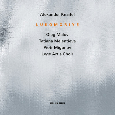Alexander Knaifel / Lukomoriye (CD)