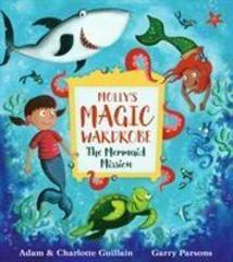 Molly's Magic Wardrobe: The Mermaid Mission