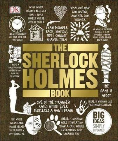 The Sherlock Holmes Book : Big Ideas Simply Explained