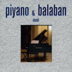 Piyano - Balaban - Alpay Ünyaylar