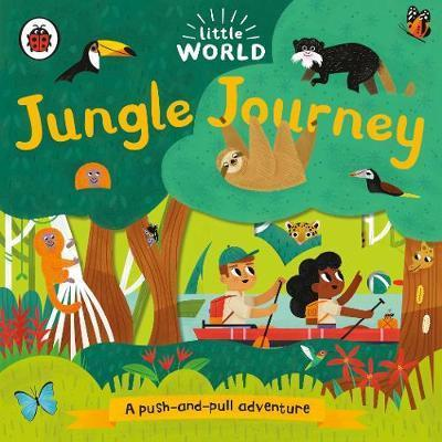 Kitab Little World: Jungle Journey: A push-and-pull adventure   Allison Black