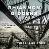 Rhiannon Giddens, Francesco Turrisi / There Is No Other (CD)