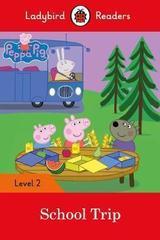 Peppa Pig: School Trip - Ladybird Readers Level 2