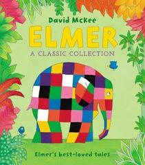 Elmer: A Classic Collection : Elmer's best-loved tales