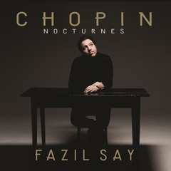 Chopin Nocturnes - Fazıl Say