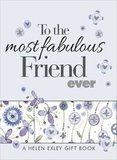 To the most fabulous Friend ever