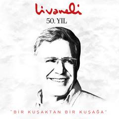 Livaneli 50. Yil