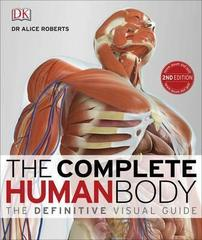 The Complete Human Body : The Definitive Visual Guide