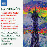 Tianwa Yang, Schwabe, Malmo Symphony Orchestra, Soustrot / Saint-Saens: Works For Violin And Orchestra (CD)