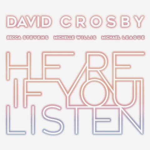 David Crosby, Becca Stevens, Michelle Willis, Michael League / Here If You Listen (LP)
