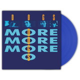 Dogs / More More More (Coloured Vinyl)(LP)