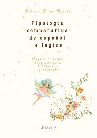 Tipología comparativa de español e inglés. Cuento de hadas adaptado para traducción y recuento. Libro 2