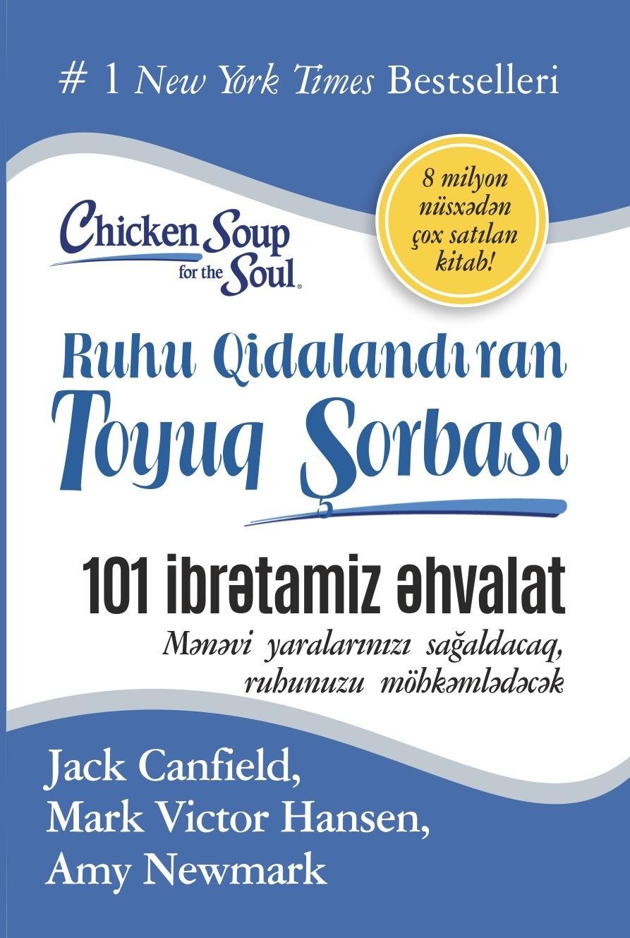Kitab Ruhu qidalandıran toyuq şorbası: 101 ibrətamiz əhvalat | Jack Canfield