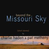 Charlie Haden & Pat Metheny / Beyond The Missouri Sky (2LP)
