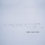 John Adams, Philip Glass, Steve Reich / Minimalist (LP)
