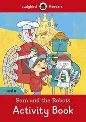 Sam and the Robots Activity Book - Ladybird Readers Level 4
