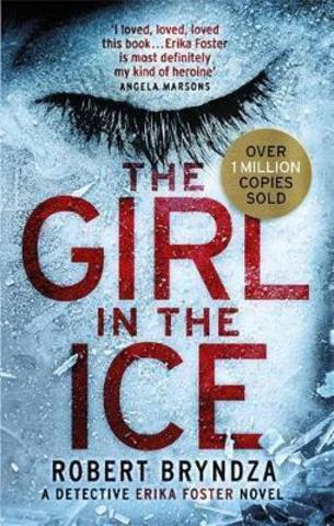 The Girl in the Ice : A gripping serial killer thriller