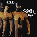 Area / Arbeit Macht Frei (Il Lavoro Rende Liberi)(LP+CD)