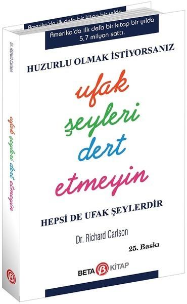 Kitab Ufak Şeyleri Dert Etmeyin   Richard Carlson