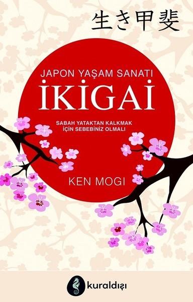Kitab İkigai-Japon Yaşam Sanatı | Ken Mogi