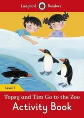 Topsy and Tim: Go to the Zoo Activity Book - Ladybird Readers Level 1