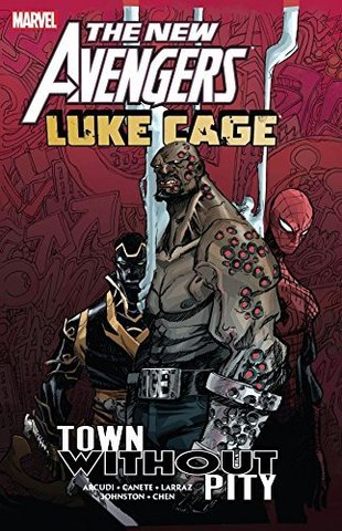 The New Avengers: Luke Cage Town Without Pity