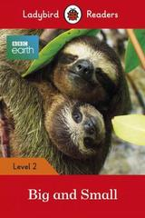 BBC Earth: Big and Small - Ladybird Readers Level 2
