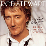 Rod Stewart / It Had To Be You... The Great American Songbook (CD)