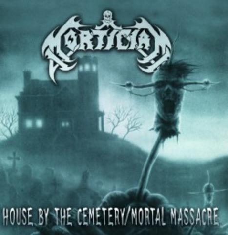 MORTICIAN   HOUSE BY THE CEMETERY / MORTAL MASSACRE  2004