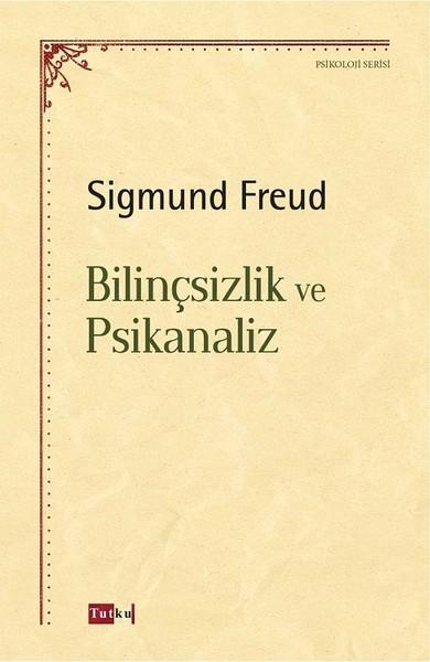 Kitab Bilinçsizlik ve Psikanaliz | Sigmund Freud