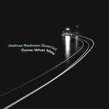 Joshua Redman Quartet / Come What May (LP)